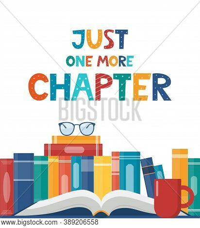 Just One More Chapter. Inspirational Motivational Quote. Cute Lettering, Book Reading Meme And Shelf