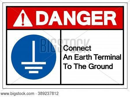 Danger Connect An Earth Terminal To The Ground Symbol Sign,vector Illustration, Isolated On White Ba