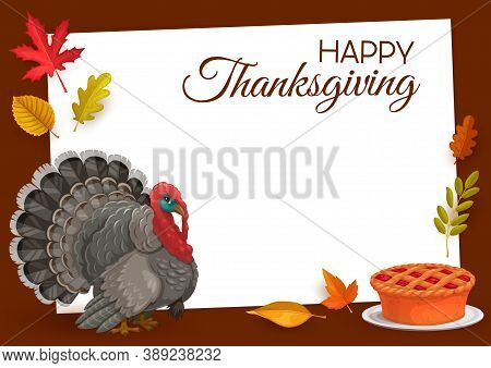 Happy Thanksgiving Vector Frame With Turkey, Pumpkin Pie And Autumn Fallen Leaves Of Maple, Oak, Bir