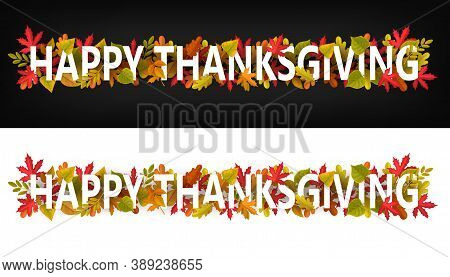 Happy Thanksgiving Vector Horizontal Banners, Greeting Typography With Autumn Leaves On Black Or Whi