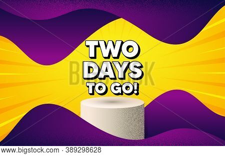 2 Days To Go. Abstract Background With Podium Platform. Special Offer Price Sign. Advertising Discou