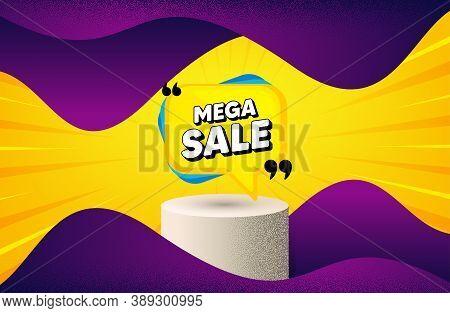 Mega Sale Bubble. Background With Podium Platform. Discount Banner Shape. Coupon Sticker Icon. Dotte