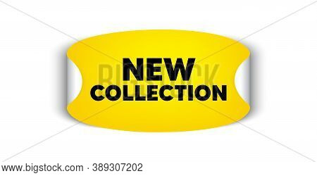 New Collection. Adhesive Sticker With Offer Message. New Fashion Arrival Sign. Advertising Offer Sym