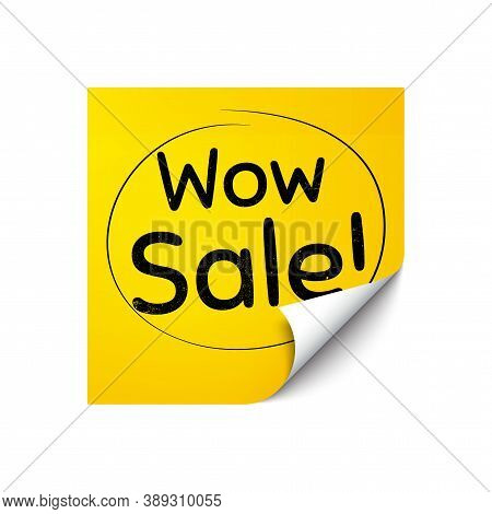 Wow Sale. Sticker Note With Offer Message. Special Offer Price Sign. Advertising Discounts Symbol. Y