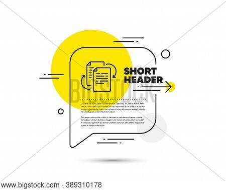 Documents Workflow Line Icon. Speech Bubble Vector Concept. Doc File Page Sign. Bureaucracy Symbol.