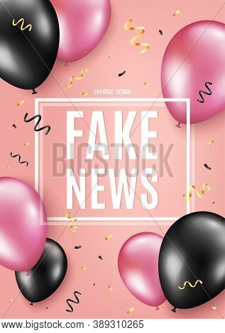 Fake News Symbol. Balloon Celebrate Background. Media Newspaper Sign. Daily Information. Birthday Ba