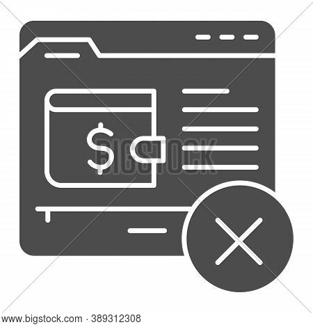 Wallet On Web Page With Cross Solid Icon, Payment Problem Concept, Mobile Wallet Technology Sign On