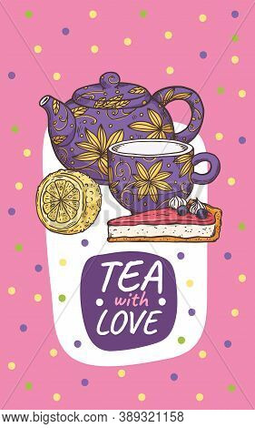 Tea Card Or Poster With Teapot And Piece Of Cake Sketch Vector Illustration.
