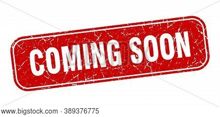 Coming Soon Stamp. Coming Soon Square Grungy Red Sign.