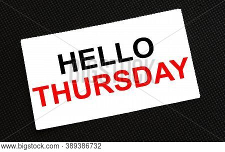 White Card On The Black Background With Text Hello Thursday