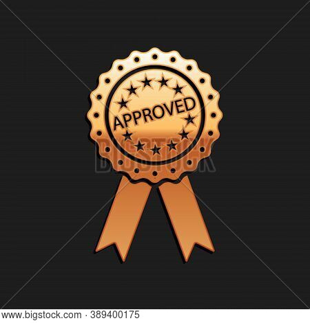 Gold Approved Or Certified Medal Badge With Ribbons Icon Isolated On Black Background. Approved Seal