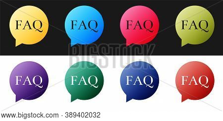Set Speech Bubble With Text Faq Information Icon Isolated On Black And White Background. Circle Butt