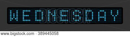 Wednesday. The Name Of The Day Of The Week On The Glowing Electric Board. Vector Illustration.