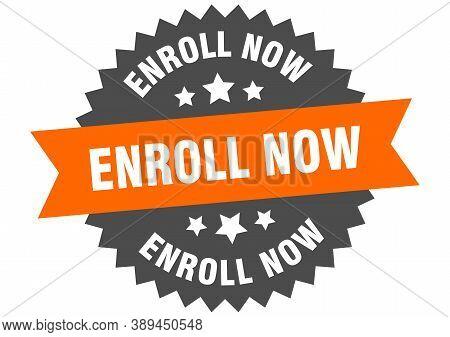 Enroll Now Sign. Enroll Now Orange-black Circular Band Label