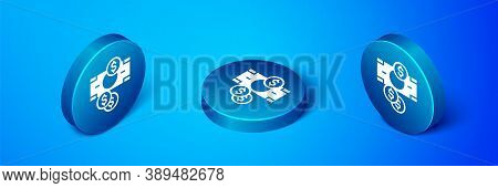 Isometric Stacks Paper Money Cash And Coin Money With Dollar Symbol Icon Isolated On Blue Background