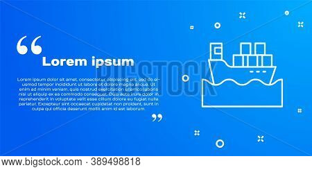 White Line Cargo Ship With Boxes Delivery Service Icon Isolated On Blue Background. Delivery, Transp