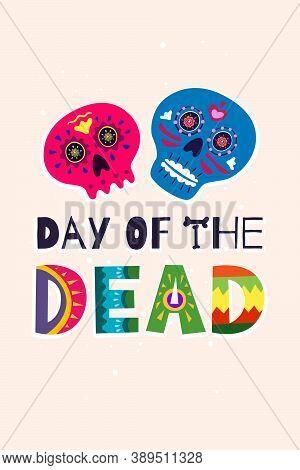 Mexican Dead Day Dia De Los Muertos Vertical Poster. Mexico National Ritual Festival Greeting Card W