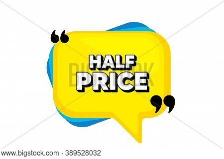 Half Price. Yellow Speech Bubble Banner With Quotes. Special Offer Sale Sign. Advertising Discounts