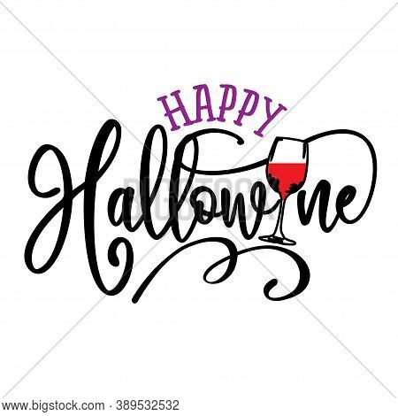 Happy Hallo Wine (halloween)- Hand Drawn Vector Illustration. Autumn Color Poster. Good For Scrap Bo