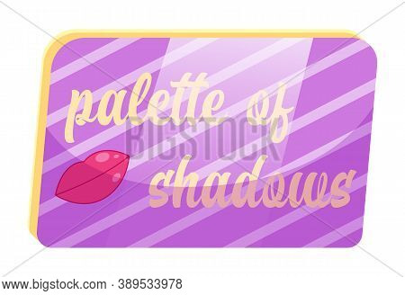 Eye Shadow Flat Pallete, Palette For Professional Make-up. Eyeshadows, Make-up Cosmetics Vector Icon