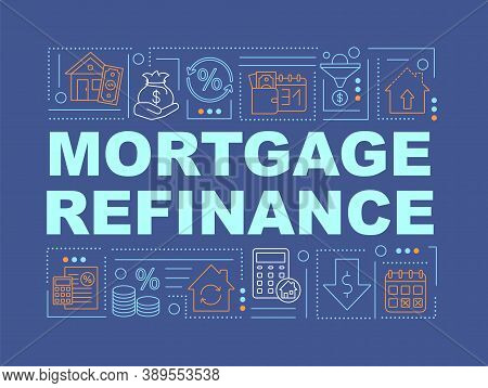 Mortgage Refinance Word Concepts Banner. Pay Off Old Loan. Infographics With Linear Icons On Dark Bl