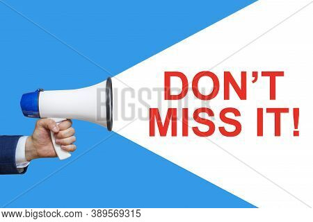 Hand Holding Megaphone With Speech Bubble Don't Miss It! Announcement And Advertising.