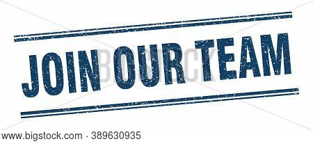 Join Our Team Stamp. Join Our Team Label. Square Grunge Sign