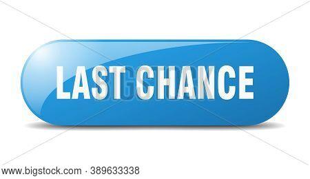 Last Chance Button. Last Chance Sign. Key. Push Button.