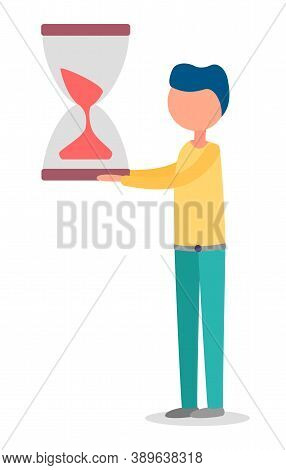 Man Holding Sand Clock With Both Hands Isolated Person Short In Time. Vector Illustration Of Guy Wit