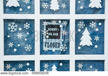 A Sign On The Door Sorry We Are Closed During The Christmas Holidays Or After Sales.