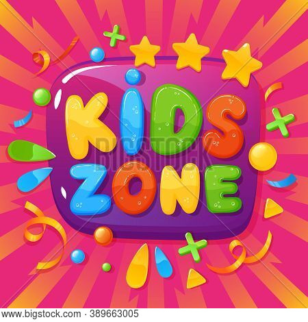 Kids Zone Banner. Children Playroom Poster, Childish Party, Fun Games Decoration, Kids Club Fun Play