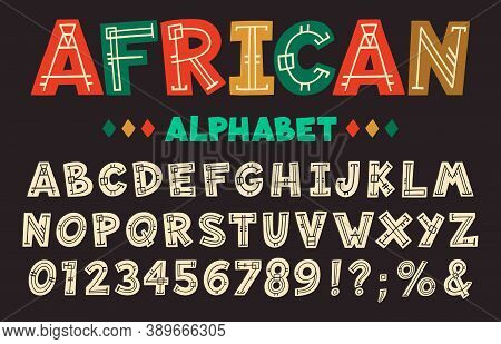 African Letters. Hand Drawn Ancient Tribal Font, Decorative Aztec, African And Hawaiian Ethnic Abc A