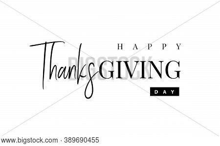Thanksgiving Typography. Hand Painted Lettering For Thanksgiving Day. Thanksgiving Design For Cards,