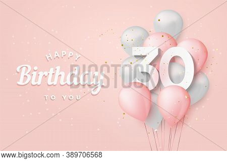 Happy 30th Birthday Balloons Greeting Card Background. 30 Years Anniversary. 30th Celebrating With C