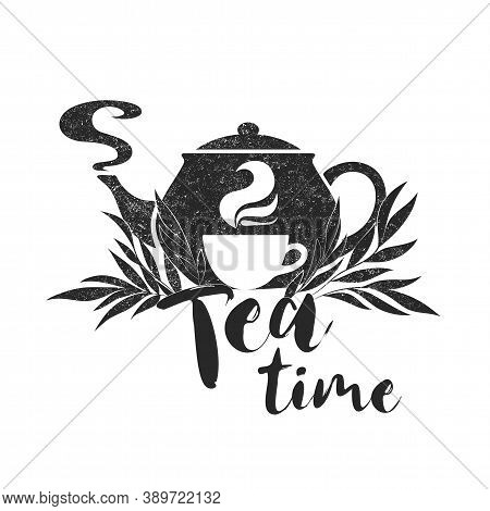 Tea Hand Drawn Logo With Black Teapot, Leaves, Branches And Lettering Teatime Isolated On White Back