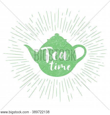 Tea Hand Drawn Logo With Green Teapot And Lettering Teatime Isolated On White Background. Natural Or