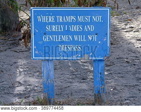 This Worn Posted Sign On Personal Property In The South Warns Against Trespassing In A Humorous, Pol