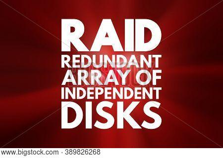 Raid - Redundant Array Of Independent Disks Acronym, Technology Concept Background