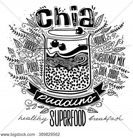 Chia Pudding In Doodle Style With Lettering. Breakfast Superfood. Healthy Food Concept Lifestyle. Ch