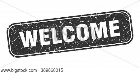 Welcome Stamp. Welcome Square Grungy Black Sign.