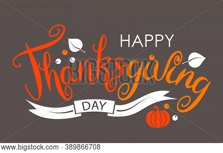 Happy Thanksgiving Merry Greeting Card Calligraphic Print Design. Hand Drawn Thanksgiving Lettering