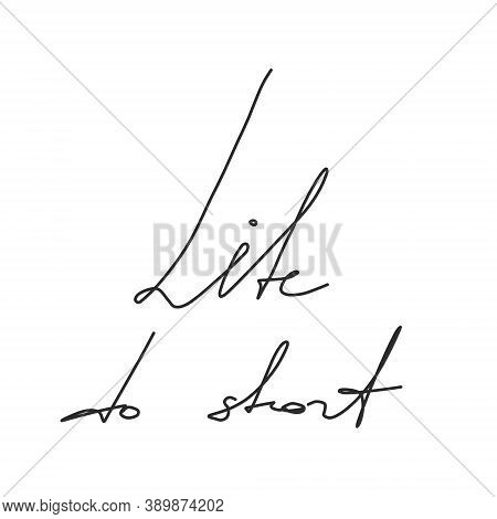 Lettering Life Quotes. Calligraphy Inspirational Quote About Life. For Postcard Poster Graphic Desig