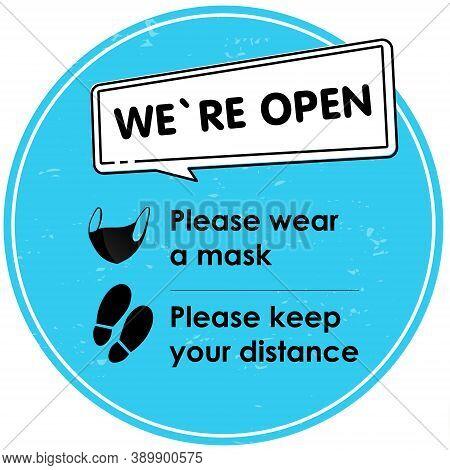 We Are Open. Social Distance. Round Blue Sign With Text, Please Wear Mask, Please Keep Your Distance