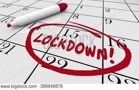 Lockdown Begins Calendar Day Date Circled Safety Order Shutdown 3d Illustration.jpg