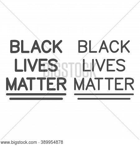 Black Lives Matter Inscription Line And Solid Icon, Black Lives Matter Concept, Blm Text Sign On Whi