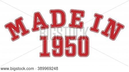 Made In 1950. Lettering Of The Year Of Birth Or A Special Event For Printing On Clothing, Logos, Sti