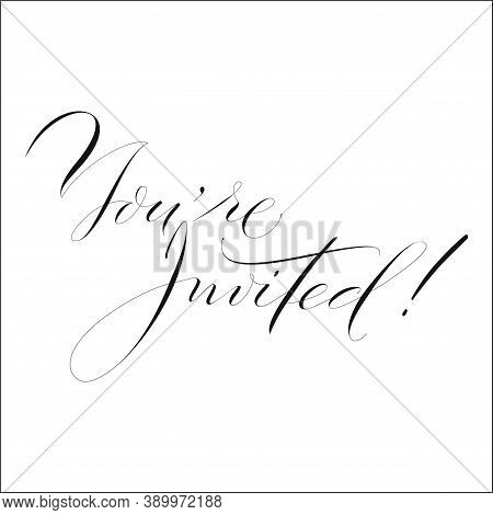 You Re Invited Original Custom Hand Lettering -- Handmade Calligraphy, Vector Great For Photo Overla