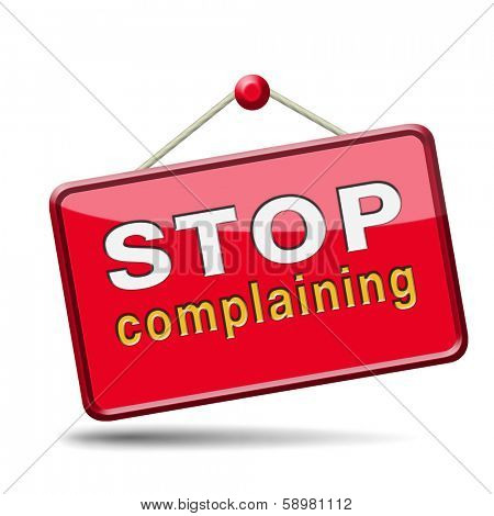stop complaining dont complain no negativity accept fate destiny responsibility facts and consequences accepting position poster