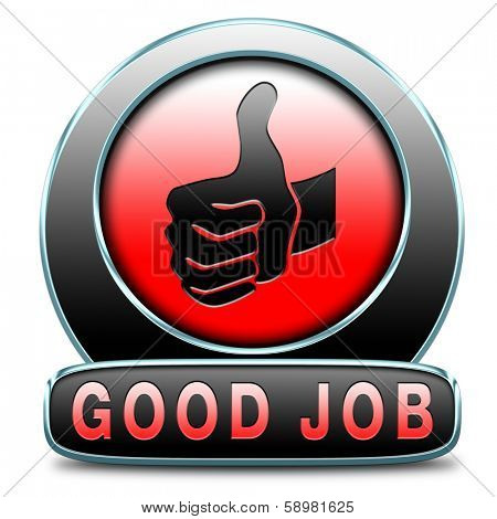 great job good work results in successful assignment. Sign or icon for congratulations of accomplished tasks