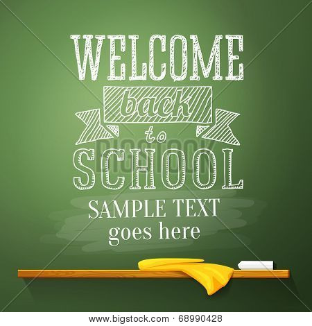 Welcome back to school message on the chalkboard with place for your text. Vector
